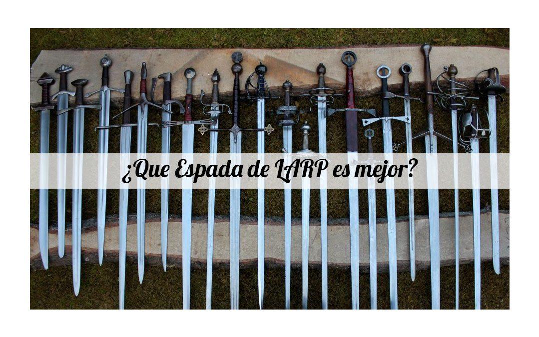 ¿Armas de LARP cual es mejor?